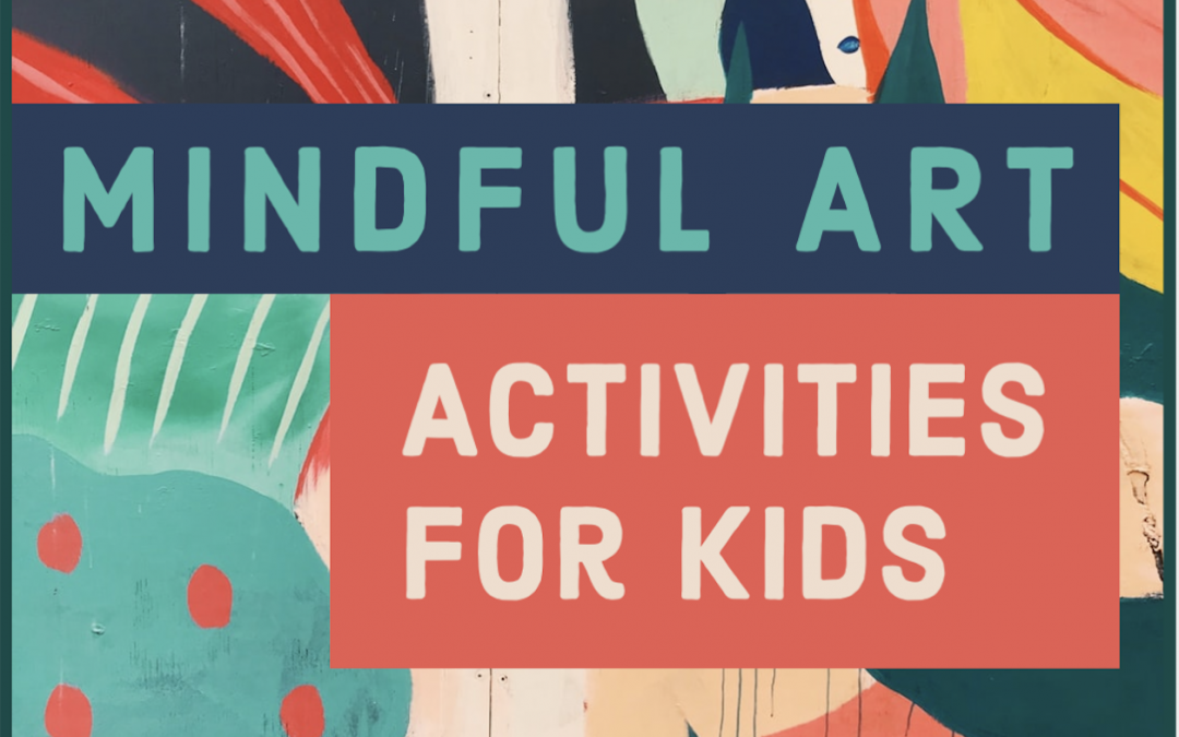 Mindful Art Activities for Kids