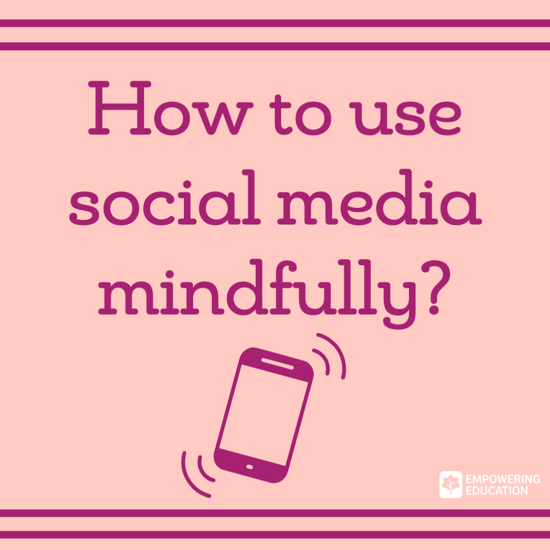 using social media mindfully