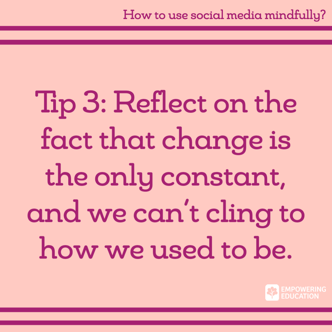 tip 3 reflect on the fact that change is the only constant, and we can't cling to how we used to be