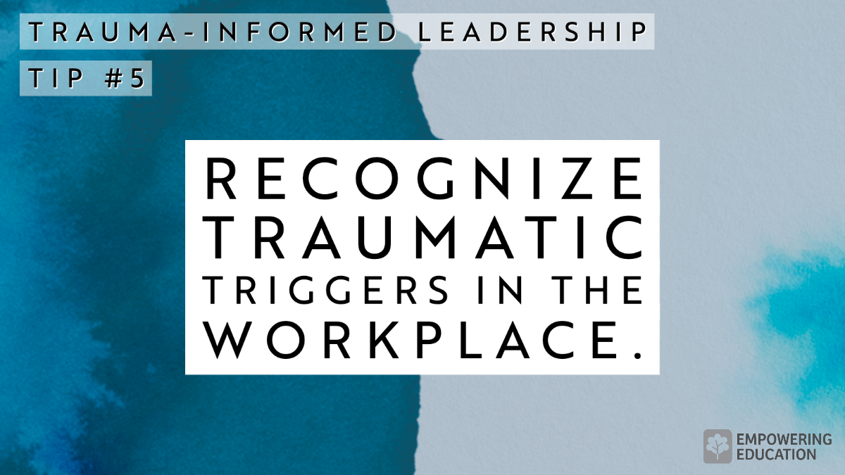 recognize traumatic triggers in the workplace