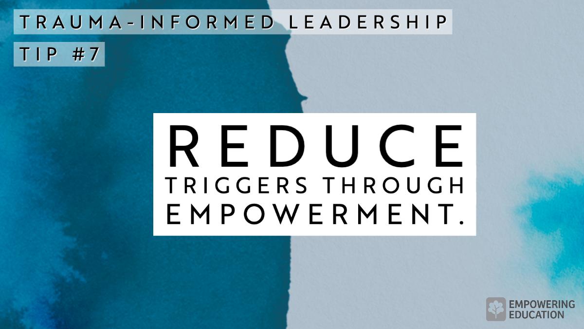 Reduce Triggers Through Empowerment